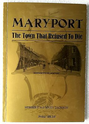 Maryport The Town That Refused To Die by Herbert & Mary Jackson 1st Ed. Book 488