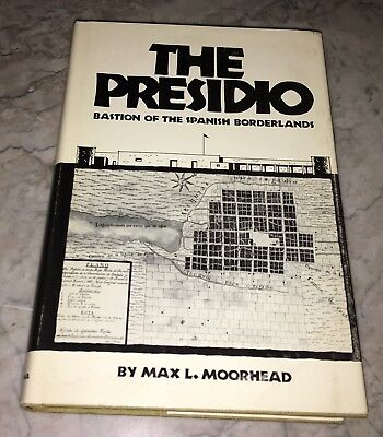 The Presidio by Max L. Moorhead 1975 First Edition Western Americana California