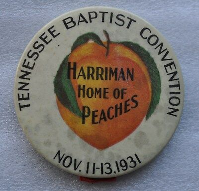 1931 Tennessee Baptist Conventiion, Harriamn Home of Peaches advertising pinback