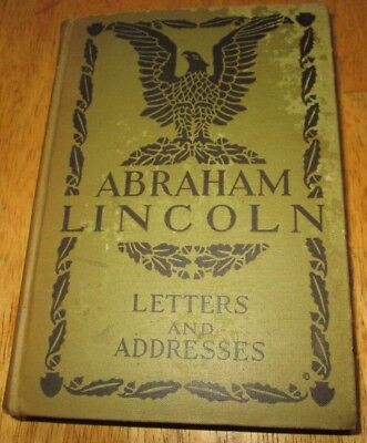 Antique Book 1908 President Abraham Lincoln Letters And Addresses,howard W Bell