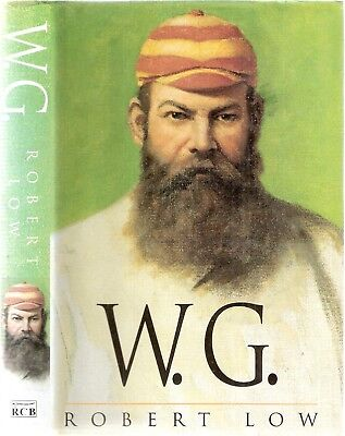 W.G. A Life of W.G. Grace by Robert Low 1st edt 1997 pub Richard Cohen Books