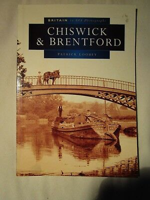 Chiswick & Brentford In Old Photographs. London