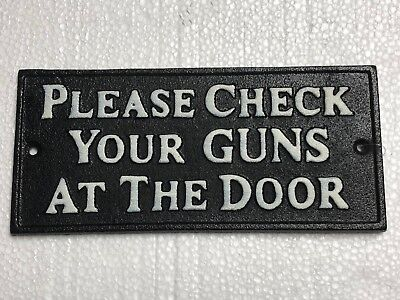 """Cast Iron Sign """"please Check Your Guns At The Door"""" Plaque Old West Saloon"""
