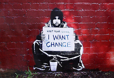 "Banksy, I Want Change, Graffiti Art, Giclee Canvas Print, 11""x16"""