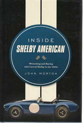 Inside Shelby American - Wrenching and Racing with Carroll Shelby in the 1960s