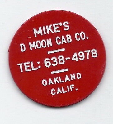 Mike's D Moon Cab Co-Oakland, California Transit Token     CA 1000 R