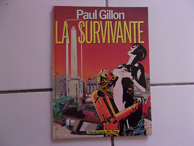 bd Paul Gillon LA SURVIVANTE  ( eo Albin MICHEL 1985 )