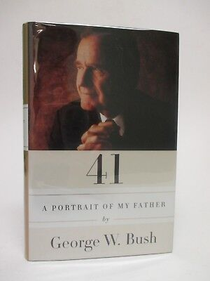 "SIGNED- President George W. Bush ""41: A Portrait of My Father"" FIRST PRINTING ED"