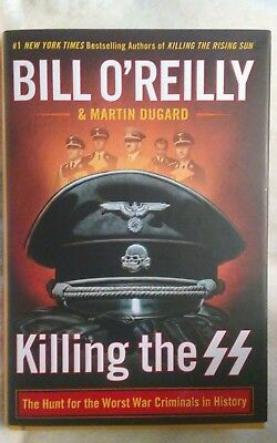 Killing the SS The Hunt for the Worst War by Bill O'Reilly Hardcover