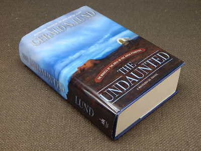 The Undaunted : The Miracle of the Hole-In-The-Rock Pioneers by Gerald N. Lund