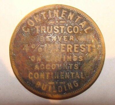 EARLY 1900s 'GOOD FOR' BRASS TOKEN...CONTINENTAL TRUST COMPANY - DENVER, CO BANK