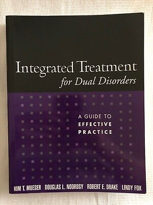 Treatment Manuals for Practitioners: Integrated Treatment for Dual Disorders : A