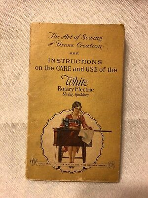 1928 White Rotary Sewing Machine Instruction Manual Art of Sewing Dress Creation