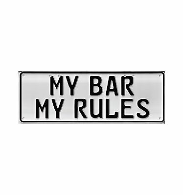 Australian Novelty Tin Number Plate MY BAR MY RULES 380mm x 130mm BNWT