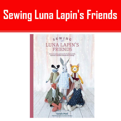 Sewing Luna Lapin's Friends Over 20 sewing patterns for heirloom By Sarah Peel