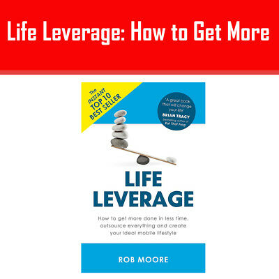 Life Leverage By Rob Moore How to Get More Done in Less Time Lifestyle NEW Pb
