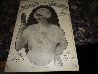 Antique Book/dainty Crocheted Boudoir Negligees & Tatting/1916/instructions