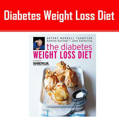 The Diabetes Weight Loss Diet  Antony Worrall Thompson 9781856266444 NEW Pb UK