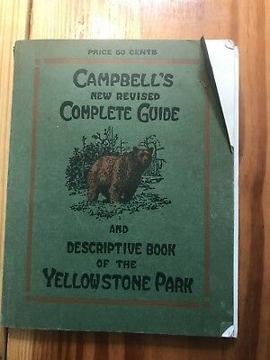1914 Campbell's Complete Guide Yellowstone Park with Fold Out Map