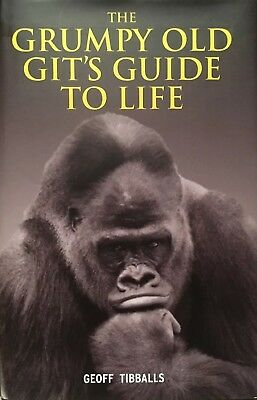 The Grumpy Old Git's Guide to Life by Geoff Tibballs. Christmas Present For Dad