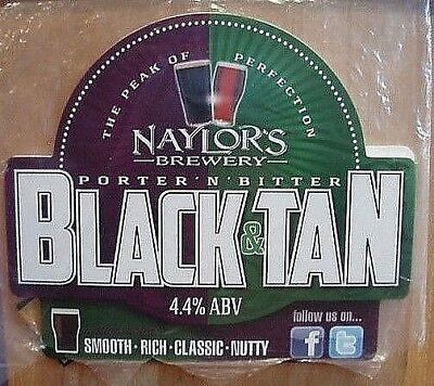 """A """"naylor's Brewery"""" Abv 4.4% """"black & Tan"""" Pump Clip Front & Beer Notes."""