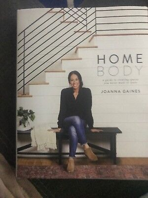Homebody: A Guide to Creating Spaces by Joanna Gaines Hardcover