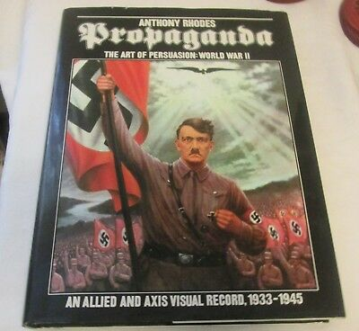 Propaganda The Art Of Persuasion World War 11 Book By Anthony Rhodes 1987