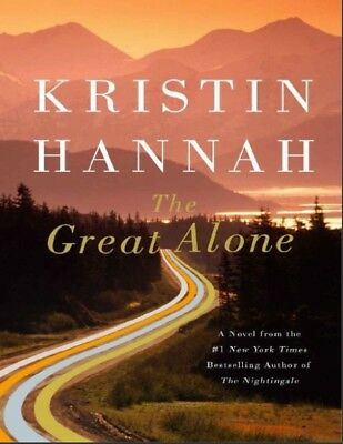 The Great Alone kristan hannah a novel (PDF)