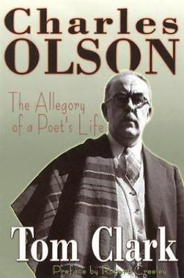 Charles Olson The Allegory of a Poet's Life Tom Clark 2000 Paperback Beat Poet