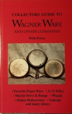 COLLECTORS GUIDE TO WAGNER WARE AND OTHER COMPANIES WITH PRICES By L-w Book