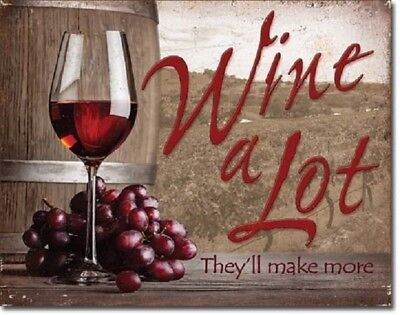 Wine A Lot They'll Make More kitchen Bar Wall Decor Funny Home Metal Tin Sign