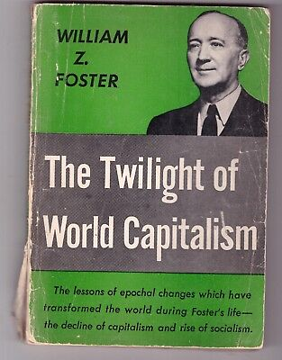 William Z. Foster The Twilight of World Capitalism 1949 Communist USA Soft Cover