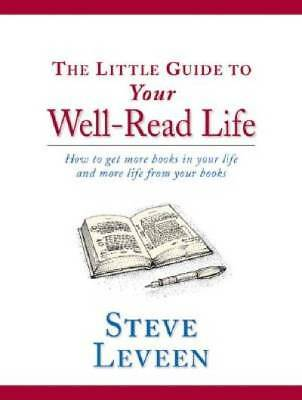 The Little Guide to Your Well-Read Life by Leveen, Steve