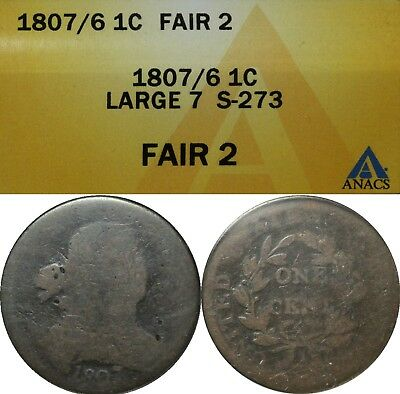 1807/6 Large 7 Draped Bust Copper Large Cent ANACS FR 02 - S-273