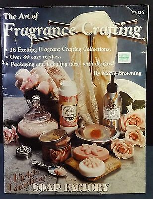 The Art of Fragrance Crafting 80+ Recipes Fields Landing Soap Factory #1026