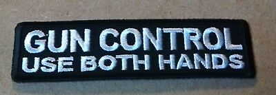 Gun Control Use Both Hands Embroidered Biker Patch
