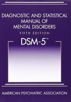 Diagnostic and Statistical Manual of Mental Disorders, 5th Edition: DSM-5.