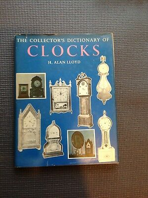 The collectors dictionary of clocks by H.Alan Lloyd