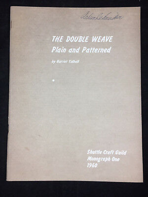 1960 The Double Weave, Plain And Patterned By Harriet Tidball. 34 Pages