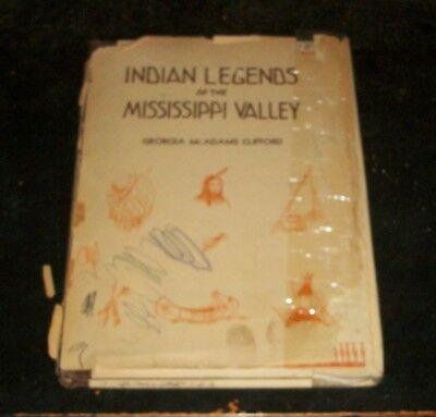 1932 INDIAN LEGENDS OF THE MISSISSIPPI VALLEY GEORGIA McADAMS CLIFFORD PIASA VTG