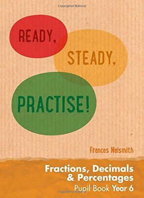 Year 6 Fractions, Decimals and Percentages Pupil Book: Maths KS2 (Ready, ...