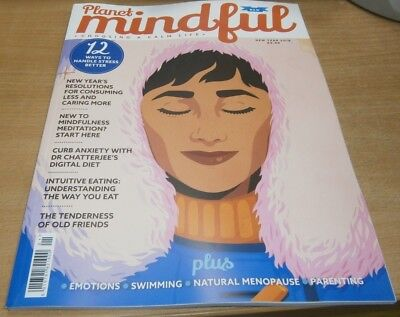 Planet Mindful magazine #1 New Year 2019 Curb Anxiety, Intuitive eating & more