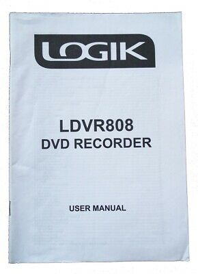 Logik Owner Manual Guide Book for HDD LDVR808 DVD+R/RW&DVD-R/RW Recorder+freevie