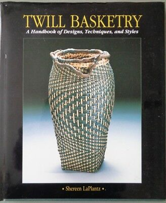 Twill Basketry: A Handbook of Designs, Techniques and Styles by Shereen LaPlantz