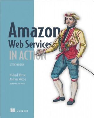 Amazon Web Services in Action, 2E by Michael Wittig.