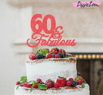LissieLou 60 & Fabulous Cake Topper 60th Birthday Glitter Card Made in the UK