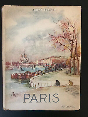 Paris, by Andre' George - 1950 - Vintage Hardcover Book with Dust Jacket