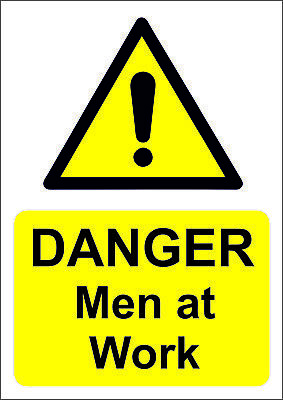 Danger Men At Work A5/A4/A3 Sticker Or Foamex Site Sign -Site Safety -Site Signs
