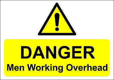 Danger Men Working Overhead A5/A4/A3 Sticker Or Foamex Site Sign -Site Safety