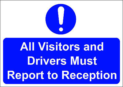 All Visitors And Drivers Must Report To Reception  A5/A4/A3 Sticker/Foamex Sign